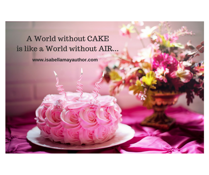 A World without CAKEis like a World without AIR...