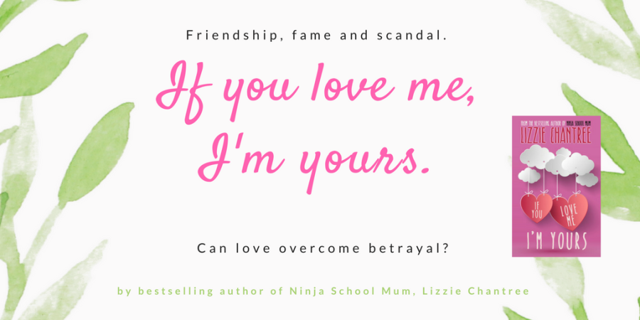 If You Love Me I'm Yours – Lizzie Chantree's Brand New Book!